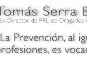 Entrevista a Tomas Serra: Ex-Director de Prevención de Dragados Industrial