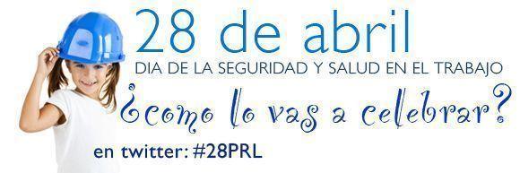 Hoy es el día mundial de la Seguridad y la Salud en el Trabajo #28PRL