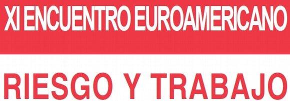 XI Encuentro Euroamericano Riesgo y Trabajo