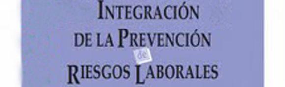 PrevenConsejo: Integración de la Prevención de Riesgos Laborales (IV)