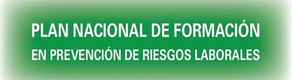 Plan Nacional de Formacion en Prevencion de Riesgos Laborales