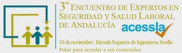 Tercer Encuentro Anual de Expertos en Seguridad y Salud Laboral de Andalucía