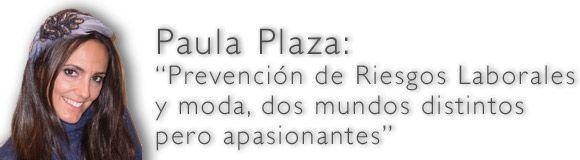 Paula Plaza: De la prevención a la moda