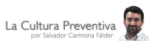 La cultura preventiva por Salvador Carmona