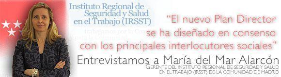 Entrevista a Mar Alarcón, Gerente del Instituto Regional de Seguridad y Salud en el Trabajo de la Comunidad de Madrid