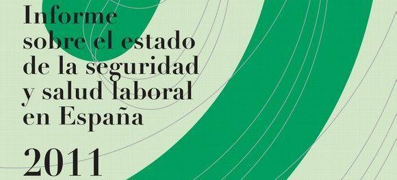 Informe sobre el estado de la seguridad y salud laboral en España 2011