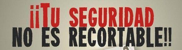 ¡Tu seguridad no es recortable!