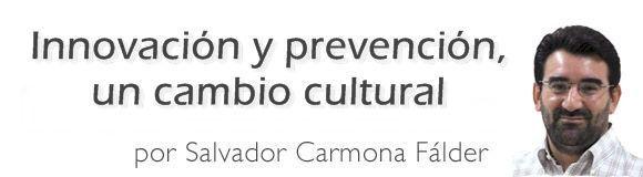 Innovación y prevención, un cambio cultural