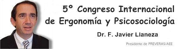 F. Javier Llaneza Álvarez nos presenta el 5º Congreso Internacional de Ergonomía y Psicosociología