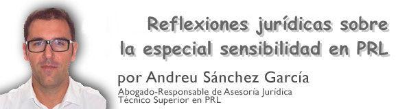 Reflexiones jurídicas sobre la especial sensibilidad en PRL