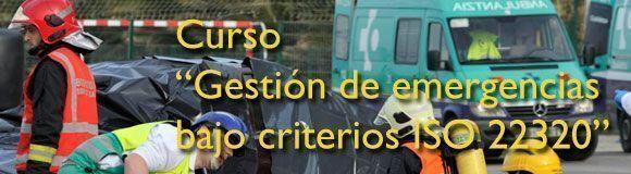 Curso: Gestión de emergencias bajo criterios ISO 22320