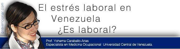 El estrés laboral en Venezuela  ¿Es laboral?