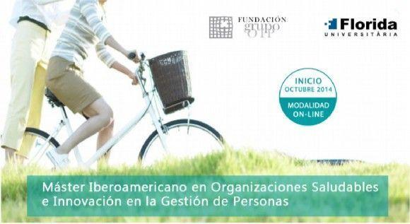Fundación Grupo Otp y Florida Universitaria organizan un Máster en Organizaciones Saludables e Innovación en la Gestión de Personas