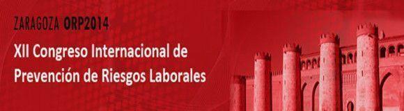 ORP2014: XII Congreso Internacional de Prevención de Riesgos Laborales