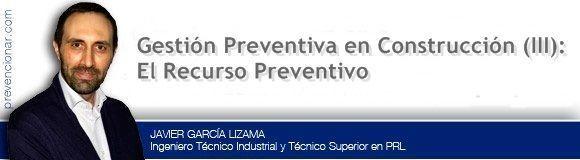 Gestión preventiva en construcción (III): El recurso preventivo