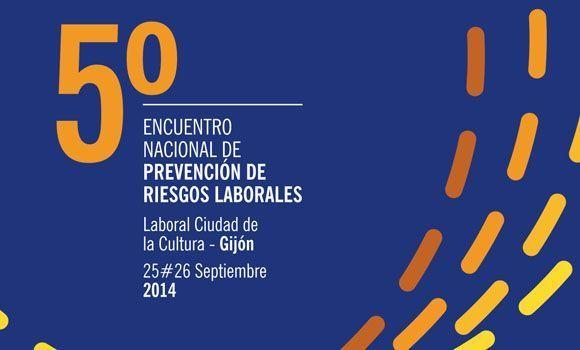 El 5º Encuentro Nacional de Prevención de Riesgos Laborales se celebrará en Gijón los días 25 y 26 de septiembre