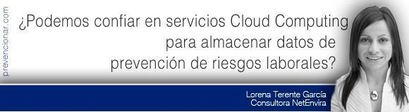 ¿Podemos confiar en servicios Cloud Computing para almacenar datos de prevención de riesgos laborales?