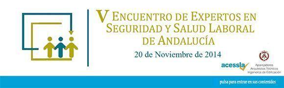 V Encuentro de Expertos de Seguridad y Salud Laboral de Andalucia