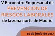 V Encuentro Empresarial de Prevención de Riesgos Laborales de la zona norte de Madrid