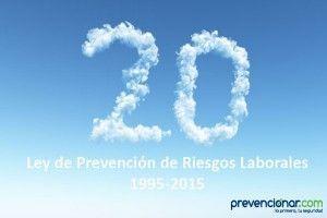20 años de Ley de Prevención de Riesgos Laborales