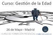 Curso: Gestión de la Edad (Últimas Plazas: Madrid)