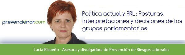 Política actual y PRL: Posturas, interpretaciones y decisiones de los grupos parlamentarios