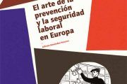 El arte de la prevención y la seguridad laboral en Europa