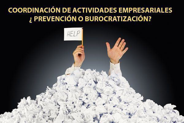 Coordinación de Actividades Empresariales: ¿Prevención o Burocratización?