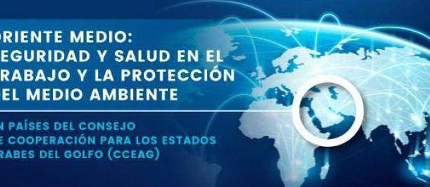 Jornada: Seguridad y Salud en el Trabajo y la protección del Medio Ambiente en países del CCEAG #Madrid