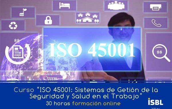 Curso 100% OnLine – Futura ISO 45001: Sistemas de Gestión de la Seguridad y la Salud en el Trabajo