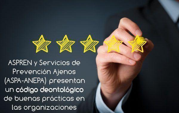 ASPREN y Servicios de Prevención Ajenos presentan un código deontológico de buenas prácticas en las organizaciones