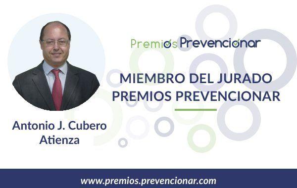Antonio Cubero Atienza miembro del Jurado de los Premios Prevencionar 2018