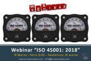 """Webinar: ISO 45001: 2018 """"Sistemas de Gestión de la Seguridad y Salud en el Trabajo"""""""