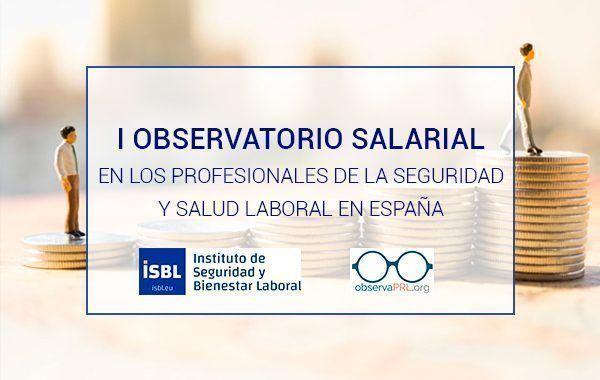 I Observatorio Salarial en España de los profesionales de la seguridad y salud en el trabajo