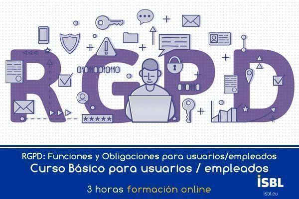 Curso OnLine RGPD: Funciones y Obligaciones para usuarios/empleados