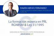 La formación minera en prevención de riesgos laborales: RGNBSM & Ley 31/1995