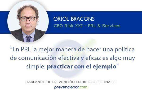 """Oriol Bracons: """"En PRL la mejor manera de hacer una política de comunicación efectiva y eficaz es algo muy simple: practicar con el ejemplo"""""""