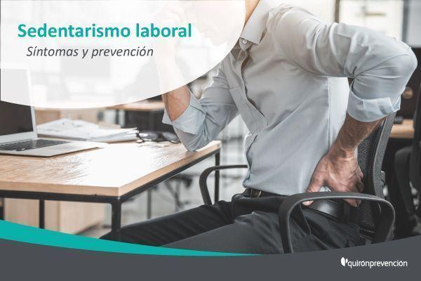 QuirónPrevención nos explica los riesgos derivados del sedentarismo laboral y como evitarlos