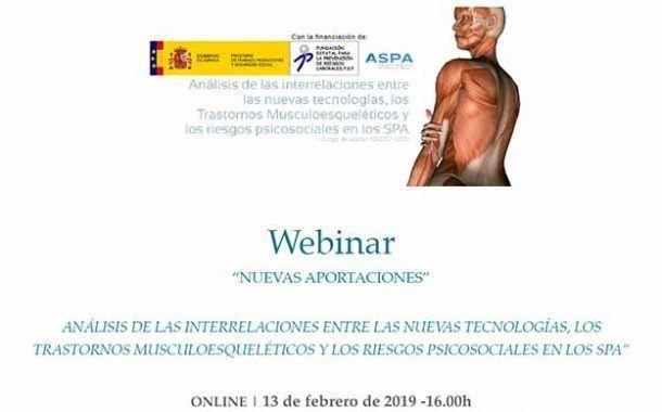 """Webinar: """"Análisis de las interrelaciones entre las nuevas tecnologías, los Trastornos Musculoesqueléticos y los riesgos psicosociales en los SPA"""""""