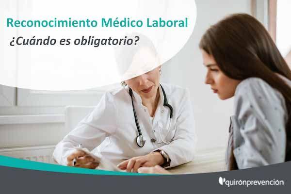 ¿Cuándo es obligatorio el reconocimiento médico laboral? ¿lo tienes claro?