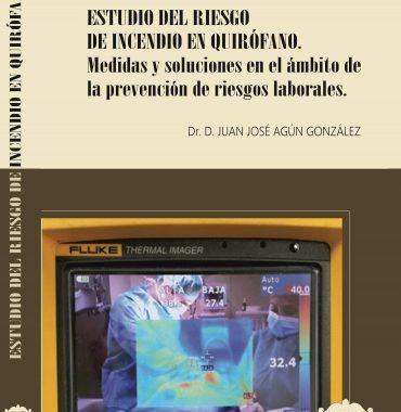 Estudio del riesgo de incendio en quirófano: medidas y soluciones en el ámbito de la PRL