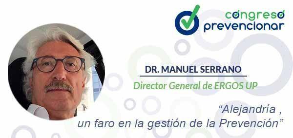 """Dr. Manuel Serrano """"Alejandría , un faro en la gestión de la Prevención"""""""