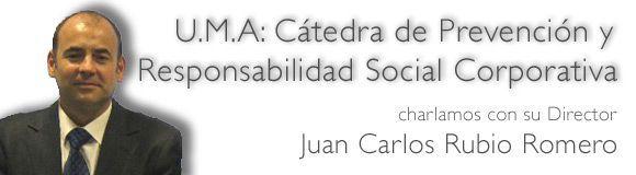 Juan Carlos Rubio nos habla sobre la Cátedra de Prevención y Responsabilidad Social Corporativa de la Universidad de Málaga