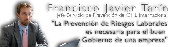 Francisco Javier Tarín: La prevención de riesgos en un gran grupo internacional OHL