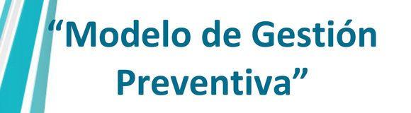 Modelo de Gestión Preventiva