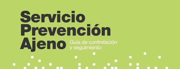 Guía de contratación y seguimiento del Servicio de Prevención Ajeno