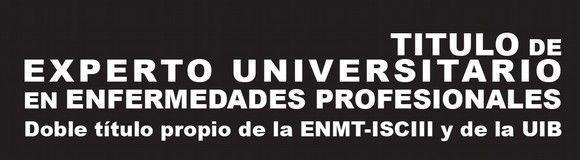 Experto en Enfermedades Profesionales, bajo la dirección académica de la ENMT-ISCIII Y LA UIB