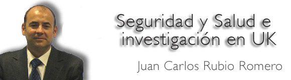 Seguridad y Salud e investigación en UK con Juan Carlos Rubio