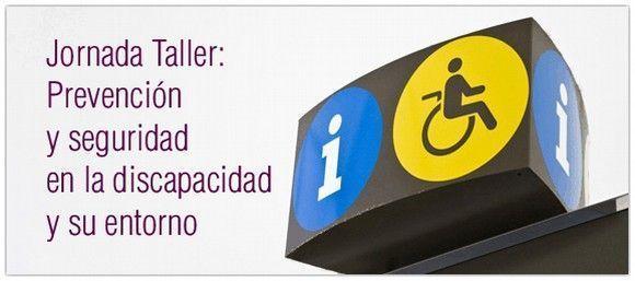 Jornada: Prevención y seguridad en la discapacidad y su entorno