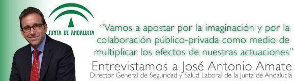 Entrevistamos a José Antonio Amate Fortes, Director General de Seguridad y Salud Laboral de la Junta de Andalucía